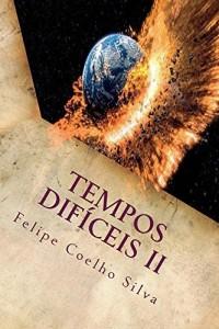 Baixar Tempos Dificeis II (Tempos Difíceis Livro 2) pdf, epub, eBook