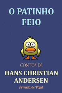Baixar O Patinho Feio (Contos de Hans Christian Andersen Livro 10) pdf, epub, eBook