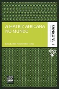 Baixar A matriz africana no mundo pdf, epub, ebook