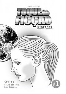 Baixar Toque de Ficção #1: Híbridos pdf, epub, eBook
