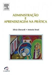 Baixar Administração e Aprendizagem na Prática pdf, epub, ebook