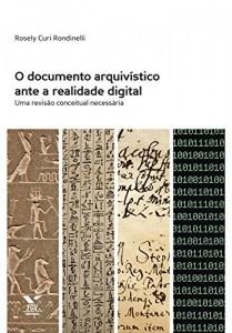 Baixar O documento arquivístico ante a realidade digital: uma revisão conceitual necessária pdf, epub, eBook
