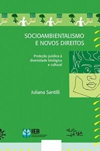 Baixar Socioambientalismo e novos direitos – Proteção jurídica à diversidade biológica e cultural pdf, epub, ebook