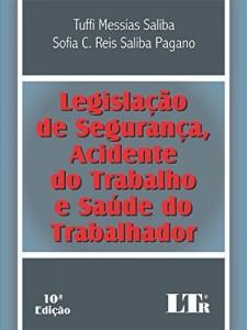 Baixar Legislação de Segurança, Acidente do Trabalho e Saúde do Trabalhador pdf, epub, ebook