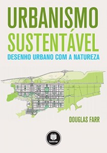 Baixar Urbanismo Sustentável: Desenho Urbano Com a Natureza pdf, epub, eBook