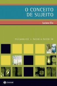 Baixar O Conceito de Sujeito (Passo-a-Passo Psicanálise Livro 50) pdf, epub, eBook