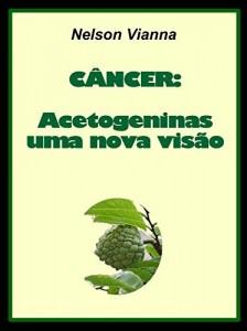 Baixar CÂNCER: ACETOGENINAS UMA NOVA VISÃO pdf, epub, ebook