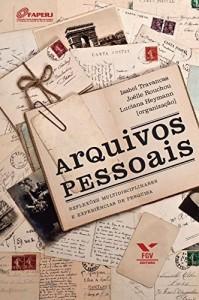 Baixar Arquivos pessoais: reflexões multidisciplinares e experiências de pesquisa pdf, epub, eBook