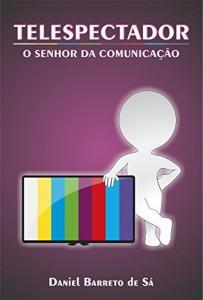 Baixar TELESPECTADOR: O SENHOR DA COMUNICAÇÃO pdf, epub, ebook
