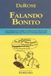 Baixar Falando Bonito: Uma reflexão sobre os erros de português cometidos em São Paulo e outros estados pdf, epub, ebook