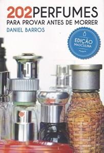 Baixar 202 Perfumes para Provar antes de Morrer: Edição Masculina pdf, epub, eBook