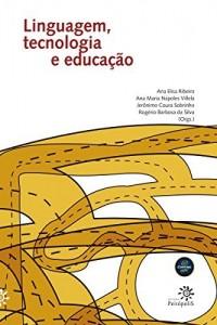 Baixar Linguagem, tecnologia e educação pdf, epub, ebook