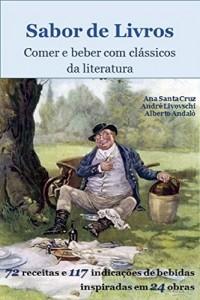 Baixar SABOR DE LIVROS: Comer e beber com clássicos da literatura pdf, epub, ebook