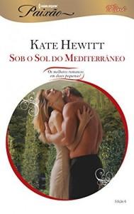 Baixar Sob o Sol do Mediterrâneo – Harlequin Paixão Mini Ed.006 pdf, epub, eBook