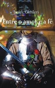 Baixar Entre o Amor e a Fé – A Profecia pdf, epub, eBook