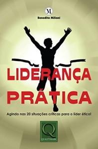 Baixar Liderança Prática. Agindo nas 20 Situações Críticas Para o Líder Ético! pdf, epub, eBook