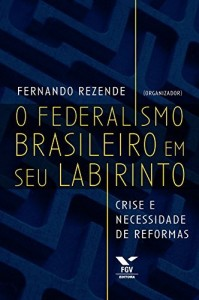 Baixar O federalismo brasileiro em seu labirinto: crise e necessidade de reformas pdf, epub, eBook