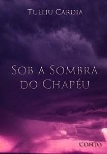 Baixar Sob a Sombra do Chapéu pdf, epub, eBook