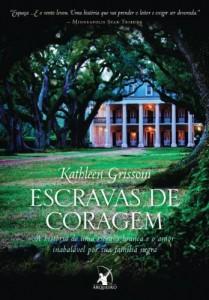 Baixar Escravas de Coragem: A história de uma escrava branca e o amor inabalável por sua família negra pdf, epub, eBook