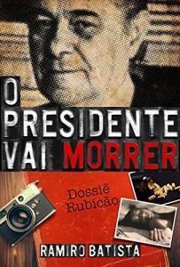 Baixar O Presidente Vai Morrer pdf, epub, eBook
