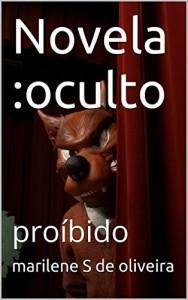 Baixar Novela :oculto: proíbido (todos os volumes em uma única série Livro 1) pdf, epub, eBook