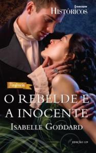 Baixar O Rebelde e A Inocente – Harlequin Históricos Ed. 129 pdf, epub, ebook