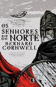 Baixar Os senhores do norte – Crônicas saxônicas  – vol. 3 pdf, epub, eBook