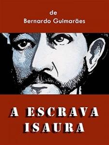 Baixar A Escrava Isaura: por Bernardo Guimarães pdf, epub, eBook