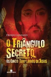 Baixar Os cinco templários de Jesus – O triângulo secreto – vol. 2 pdf, epub, eBook
