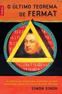 Baixar O último teorema de Fermat: A história do enigma que confundiu as mais brilhantes mentes do mundo durante 358 anos pdf, epub, eBook