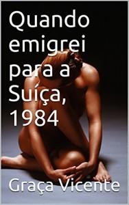 Baixar Quando emigrei para a Suíça, 1984 pdf, epub, eBook