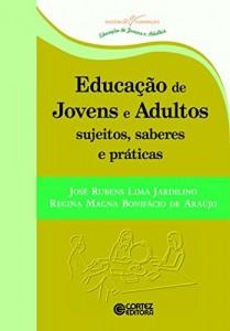 Baixar Educação de jovens e adultos: sujeitos, saberes e práticas (Coleção Docência em Formação) pdf, epub, eBook