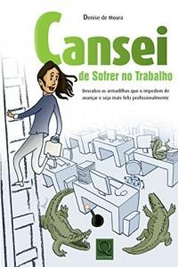 Baixar Cansei de Sofrer no Trabalho pdf, epub, ebook