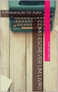 Baixar Como Escrever Um Livro: A Preparação Do Autor pdf, epub, eBook