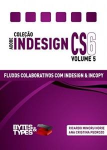 Baixar Coleção Adobe InDesign CS6 – Fluxos Colaborativos com InDesign e InCopy pdf, epub, ebook