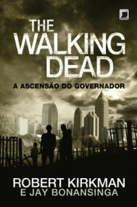 Baixar A ascensão do Governador – The Walking Dead – vol. 1 pdf, epub, eBook