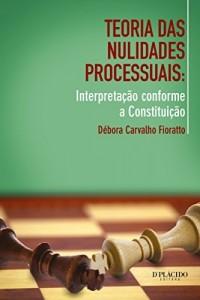 Baixar Teoria das nulidades processuais: Interpretação conforme a Constituição pdf, epub, eBook