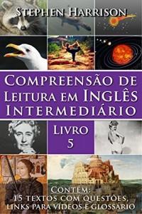 Baixar Compreensão de Leitura em Inglês Intermediário – Livro 5 (COM ÁUDIO GRÁTIS) pdf, epub, eBook