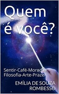 Baixar Quem é você?: Sentir-Café-Moradia-Filosofia-Arte-Prazer pdf, epub, eBook