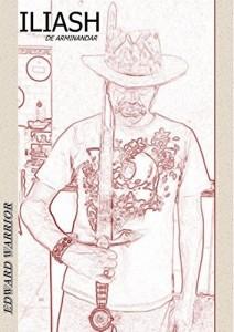 Baixar ILIASH – de Arminandar Vol. 2: DO PASSADO DISTANTE CHEGA A MENSAGEM PARA DECIFRAR UM SEGREDO MUITO ANTIGO! VIVERÃO… pdf, epub, eBook