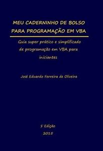 Baixar MEU CADERNINHO DE BOLSO PARA PROGRAMAÇÃO EM VBA: Guia super prático e simplificado de programação em VBA para… pdf, epub, ebook