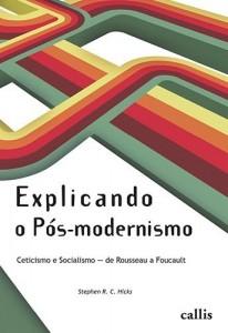 Baixar Explicando o Pós-modernismo: Ceticismo e socialismo – de Rouseau a Foucault pdf, epub, eBook