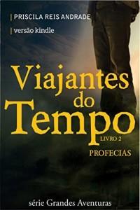 Baixar Viajantes do Tempo 2: Profecias (Grandes Aventuras) pdf, epub, eBook