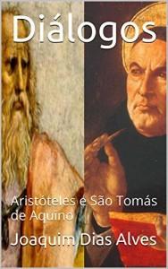 Baixar Diálogos: Aristóteles e São Tomás de Aquino pdf, epub, eBook