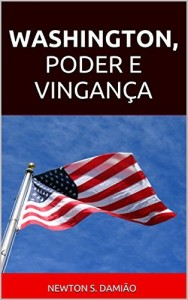 Baixar WASHINGTON, PODER E VINGANÇA pdf, epub, ebook
