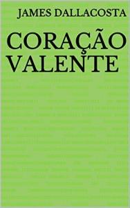 Baixar Coração Valente pdf, epub, eBook