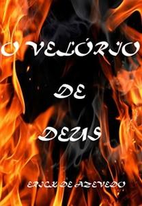 Baixar O VELÓRIO DE DEUS: Sepulte o seu deus e seja livre! pdf, epub, eBook