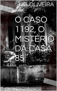 Baixar O CASO 1192, O MISTÉRIO DA CASA 85 pdf, epub, eBook