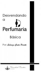 Baixar Desvendando a Perfumaria Básica pdf, epub, ebook