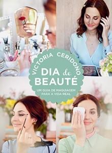 Baixar Dia de beauté – Um guia de maquiagem para a vida real pdf, epub, ebook